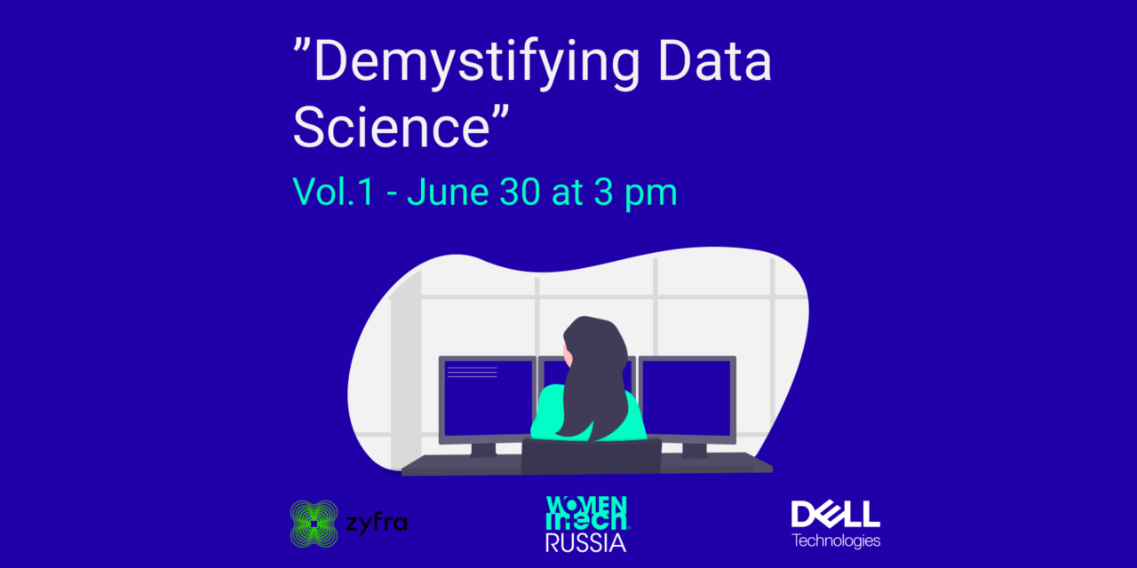 Series Demystifying data science – vol.1 – Women in Tech Russia